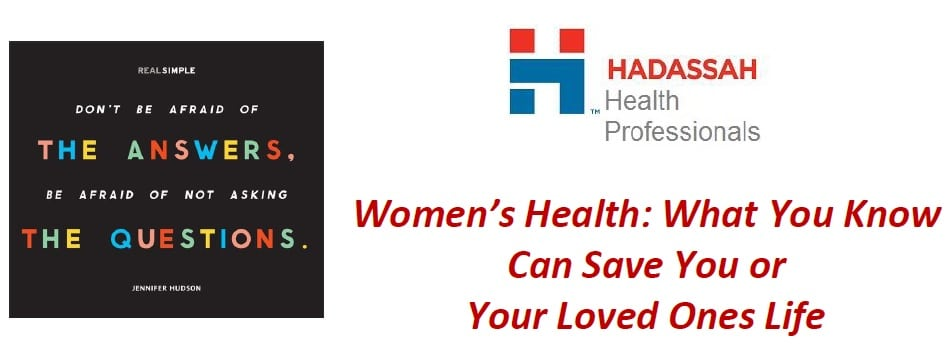 Women's Health What You Know Can Save You or Your Loved Ones Life